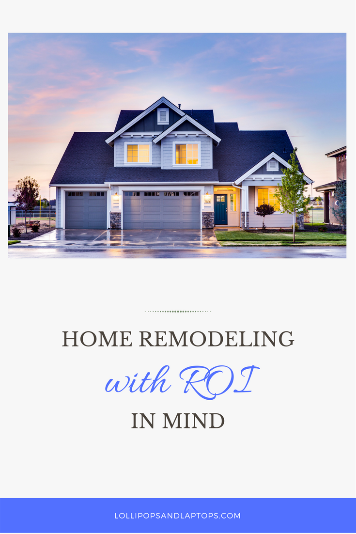 Home Remodeling with ROI in Mind