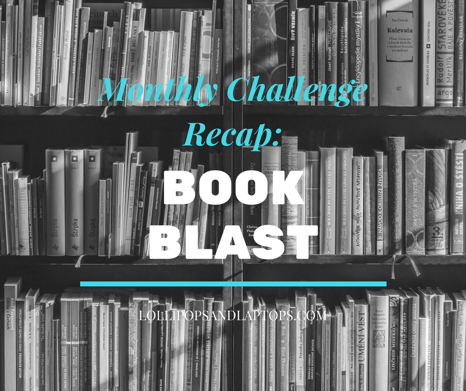 Monthly Challenge Recap: Book Blast - Lollipops & Laptops