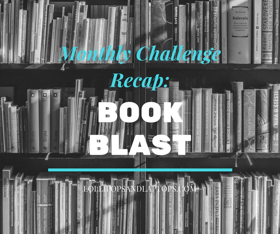 Monthly Challenge Recap: Book Blast - Lollipops & Laptops