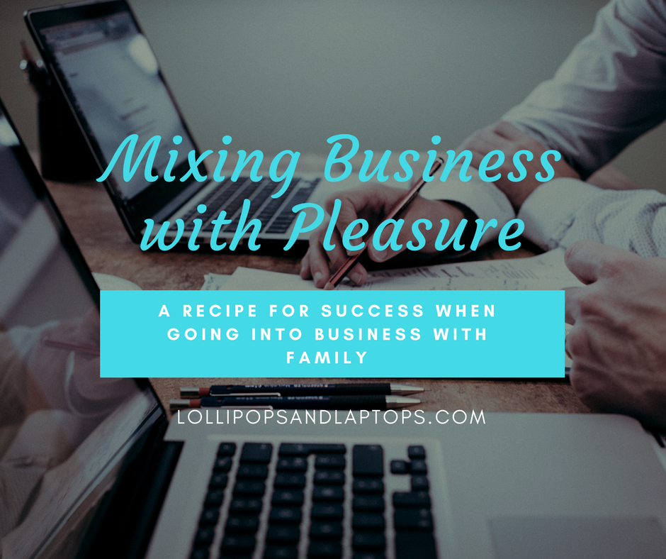 Legal Considerations When Going into Business with Family - Lollipops & Laptops