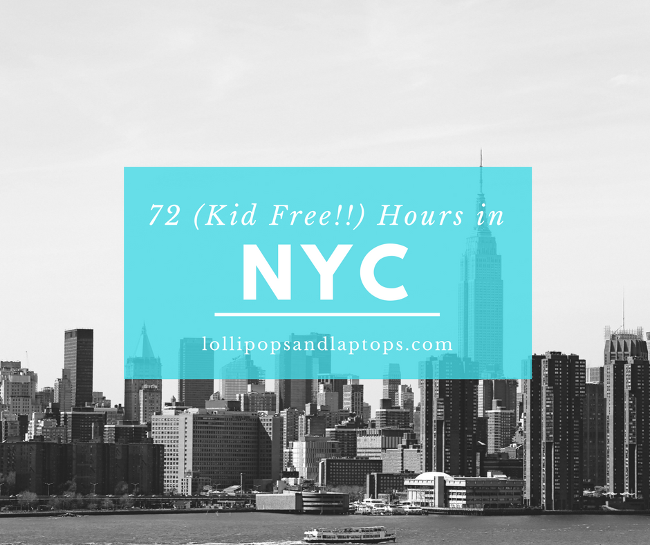 72 Kid-Free Hours in NYC