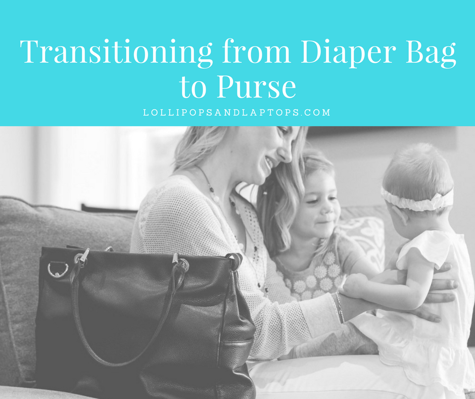 Transitioning from Diaper Bag to Purse - Lollipops & Laptops