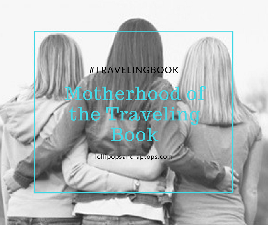 Motherhood of the Traveling Book - Lollipops & Laptops