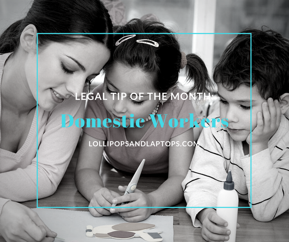 Legal Tip of the Month: Domestic Workers - Lollipops & Laptops