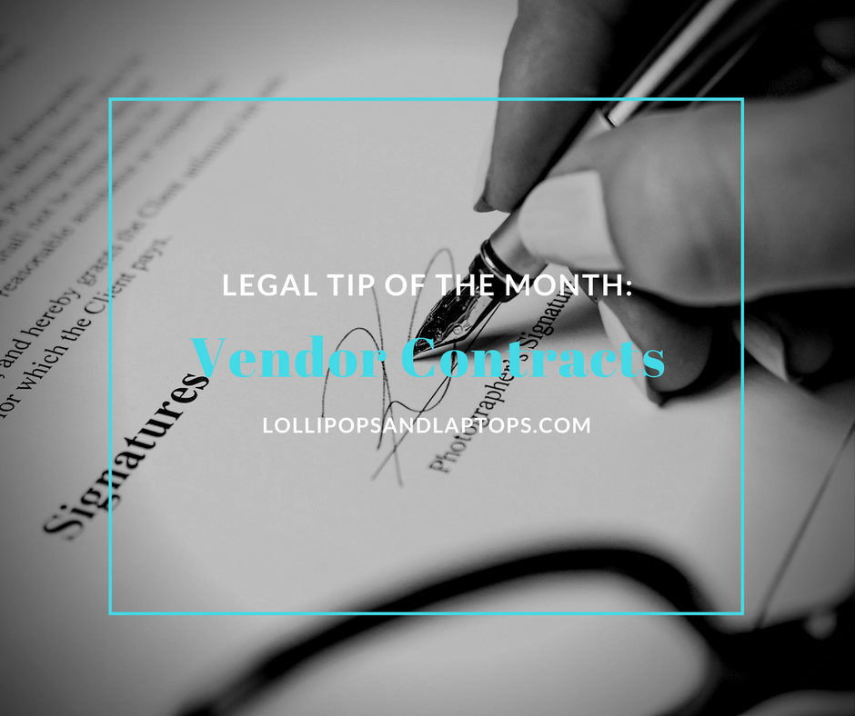 Legal Tip of the Month: Vendor Contracts - Lollipops & Laptops