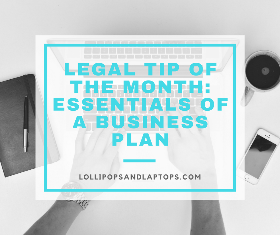 Legal Tip of the Month: Essentials of a Business Plan - Lollipops & Laptops
