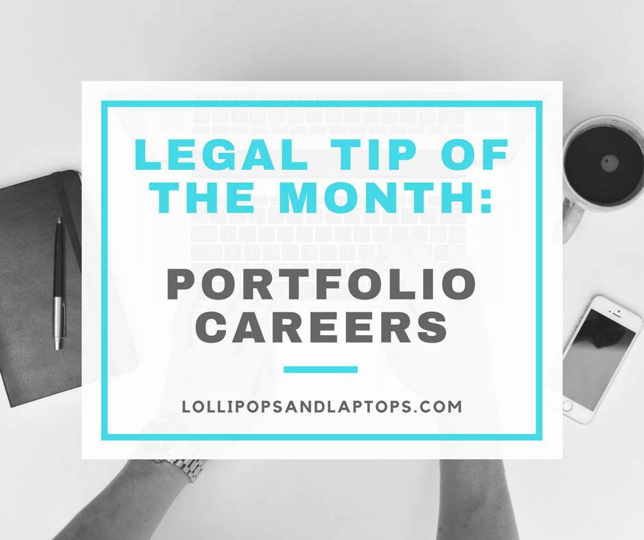 Legal Tip of the Month: Portfolio Careers - Lollipops & Laptops